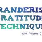 Gratitude technique with Paloma Cervantes