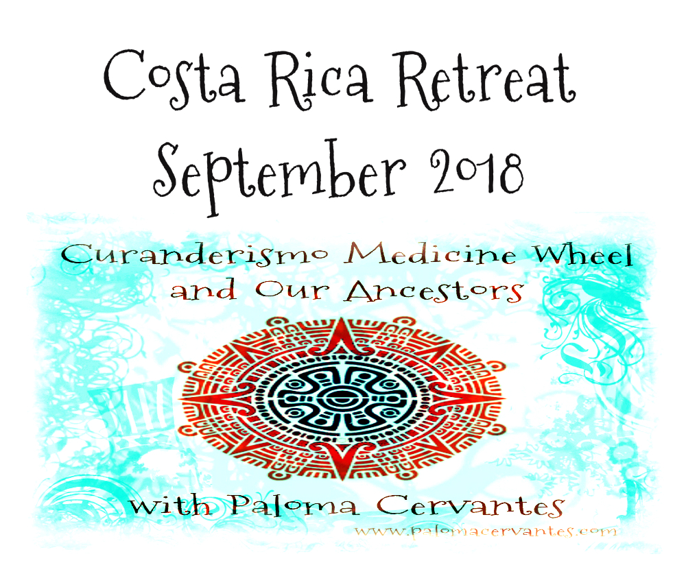 Curanderismo Spiritual Retreat with Paloma Cervantes