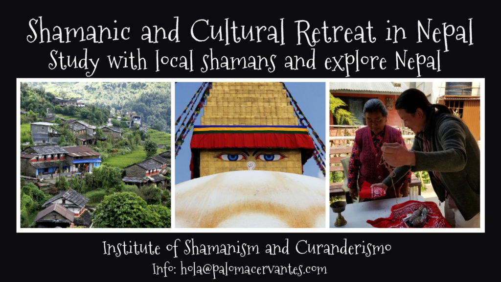 Shamanic and Cultural Retreat in Nepal with Maestra Paloma Cervantes